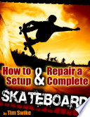 How to Setup   Repair a Complete Skateboard