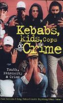 Kebabs  Kids  Cops and Crime