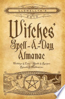 Llewellyn's 2010 Witches' Spell-A-Day Almanac With Rituals Recipes And Meditations For Each Season