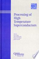 Processing Of High Temperature Superconductors book