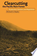 Clearcutting the Pacific Rain Forest