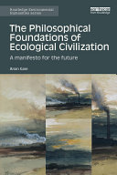 The Philosophical Foundations of Ecological Civilization