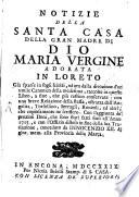 Notizie della Santa Casa della Madre di Dio Maria Vergine in Loreto