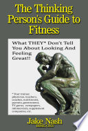 The Thinking Person s Guide to Fitness