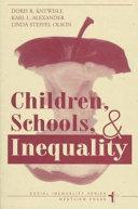 Children  Schools  and Inequality
