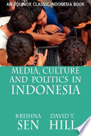 Media Culture And Politics In Indonesia