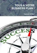 TOUS A VOTRE BUSINESS PLAN