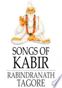 Songs Of Kabir : of kabir is the collection of...