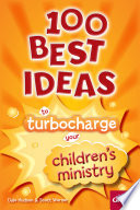 100 Best Ideas to Turbocharge Your Children s Ministry