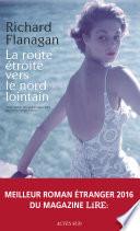 La Route étroite Vers Le Nord Lointain : richard flanagan déploie l'histoire d'une...