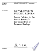 Postal pension funding reform issues related to the Postal Service s proposed use of pension savings