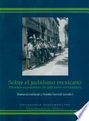 Sobre el judaísmo mexicano