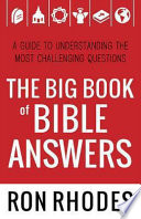 The Big Book Of Bible Answers : an incredible array of answers to the most...