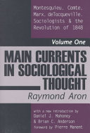 Main Currents in Sociological Thought: Montesquieu, Comte, Marx, Tocqueville, and The sociologists and the Revolution of 1848