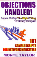 Objections Handled  101 Sample Scripts for Network Marketers