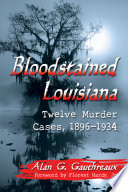 Bloodstained Louisiana From Late 1800s And Early 1900s Louisiana Where Unwritten