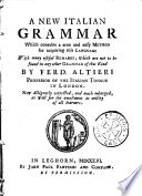 A new Italian grammar     Now diligently corrected  and much enlarged  etc
