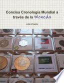 Concisa Cronolog  a Mundial a trav    s de la Moneda 2010
