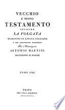 Vecchio e Nuovo Testamento secondo la Volgata trad. in lingua italiana