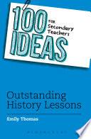 100 Ideas for Secondary Teachers  Outstanding History Lessons