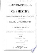 Encyclopædia of Chemistry, Theoretical, Practical, and Analytical, as Applied to the Arts and Manufacturers: Acetic acid-gas