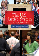 The U S  Justice System  An Encyclopedia  3 volumes