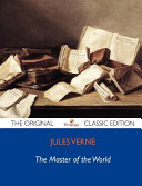The Master of the World   The Original Classic Edition