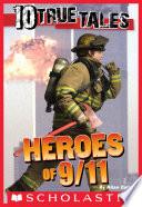 10 True Tales 9 11 Heroes