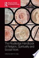 The Routledge Handbook of Religion  Spirituality and Social Work