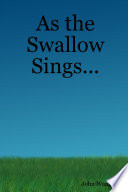 As The Swallow Sings