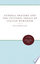 Funeral Oratory and the Cultural Ideals of Italian Humanism