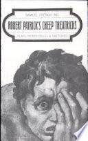 Robert Patrick's Cheep Theatricks!