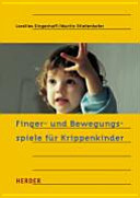Finger- und Bewegungsspiele für Krippenkinder