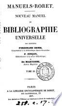Nouveau manuel de bibliographie universelle, par mm. F. Denis, P. Pinçon, et de Martonne