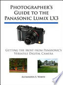 Photographer S Guide To The Panasonic Lumix Lx3