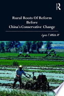 Rural Roots Of Reform Before China S Conservative Change