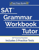 SAT Grammar Workbook Tutor: SAT Grammar Prep Book (Includes 3 Practice Tests)