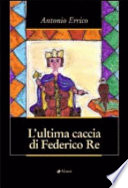 L ultima caccia di Federico Re