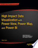 High Impact Data Visualization with Power View  Power Map  and Power BI