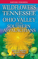 Wildflowers of Tennessee, the Ohio Valley, and the Southern Appalachians