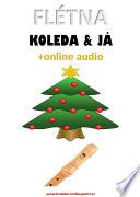 Flétna, koleda & já (+online audio)