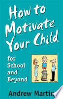 How to Motivate Your Child for School and Beyond