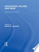 Education  Values and Mind  International Library of the Philosophy of Education Volume 6