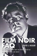 Film Noir FAQ Highlighting The Mood Themes Technical Details And