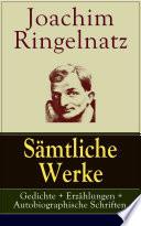 S  mtliche Werke  Gedichte   Erz  hlungen   Autobiographische Schriften    ber 800 Titel in einem Buch   Vollst  ndige Ausgaben