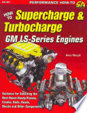 Reviews How to Supercharge and Turbocharge GM LS-Series Engines
