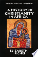 A History of Christianity in Africa