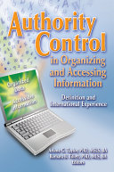 Authority Control In Organizing And Accessing Information
