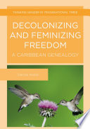 Decolonizing and Feminizing Freedom