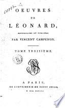 Oeuures de Leonard, recueillies et publiées par Vincent Campenon. Tome premier [-troisième]